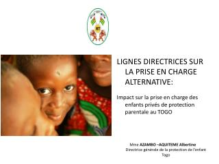 LIGNES DIRECTRICES SUR LA PRISE EN CHARGE ALTERNATIVE: