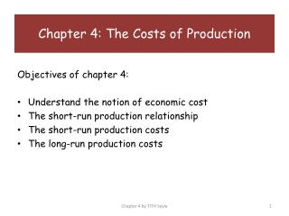 Objectives of chapter 4: Understand the notion of economic cost