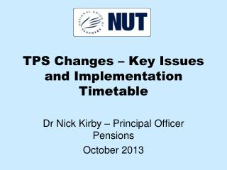 TPS Changes – Key Issues and Implementation Timetable