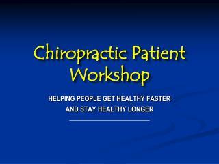 Chiropractic  Patient Workshop