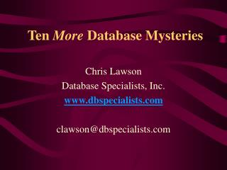 Ten  More  Database Mysteries
