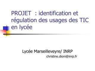 PROJET  : identification et régulation des usages des TIC en lycée
