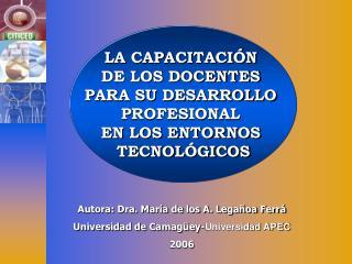 LA CAPACITACIÓN  DE LOS DOCENTES  PARA SU DESARROLLO  PROFESIONAL  EN LOS ENTORNOS  TECNOLÓGICOS