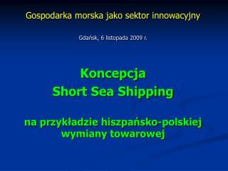 Gospodarka morska jako sektor innowacyjny Gdańsk, 6 listopada 2009 r.