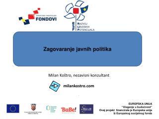 Milan Koštro, nezavisni konzultant  milankostro  .
