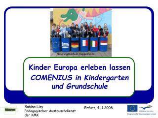 Kinder Europa erleben lassen COMENIUS in Kindergarten und Grundschule