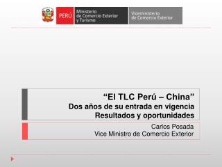 �El TLC Per� � China�  Dos a�os de su entrada en vigencia Resultados y oportunidades