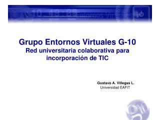 Gustavo A. Villegas L. Universidad EAFIT