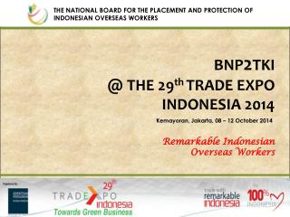 BNP 2 TKI  @ THE 29 th TRADE EXPO INDONESIA 2014
