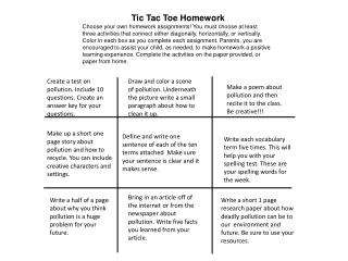 Tic  Tac  Toe Homework Choose your own homework assignments! You must choose at least
