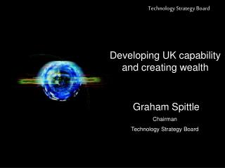 Developing UK capability and creating wealth