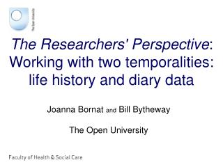 The Researchers' Perspective :  Working with two temporalities: life history and diary data