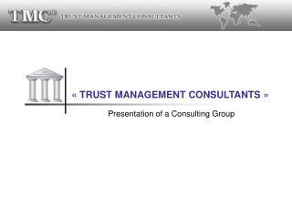 « TRUST MANAGEMENT CONSULTANTS »