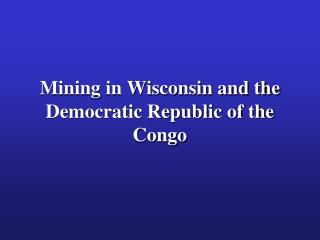 Mining in Wisconsin and the Democratic Republic of the Congo