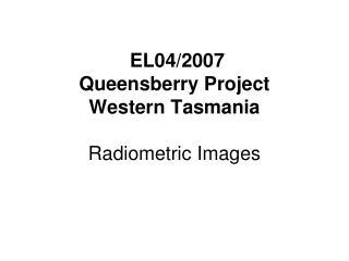 EL04/2007 Queensberry Project Western Tasmania  Radiometric Images