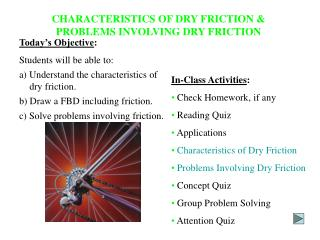 CHARACTERISTICS OF DRY FRICTION & PROBLEMS INVOLVING DRY FRICTION