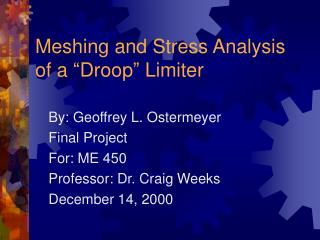 "Meshing and Stress Analysis of a ""Droop"" Limiter"
