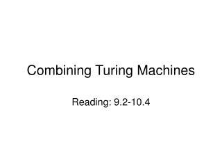 Combining Turing Machines