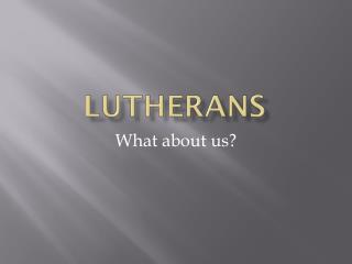 Lutherans