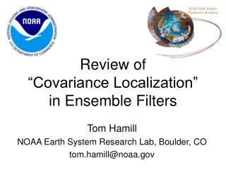 Review of  �Covariance Localization�  in Ensemble Filters