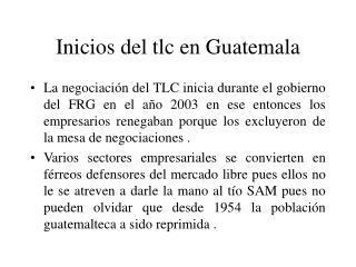 Inicios del tlc en Guatemala