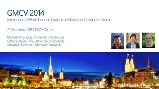 GMCV 2014 International Workshop on Graphical Models in Computer Vision