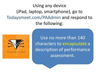 Use no more than 140 characters to  encapsulate  a description of performance assessment.