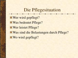 Die Pflegesituation