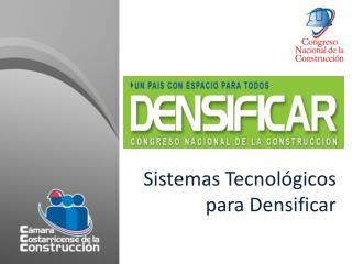 Sistemas Tecnológicos para Densificar