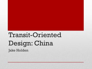 Transit-Oriented Design: China