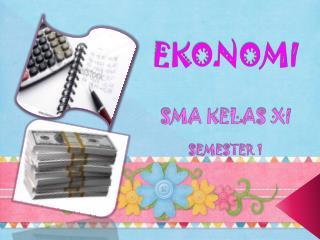 EKONOMI SMA KELAS XI SEMESTER 1
