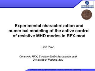 Lidia Piron Consorzio RFX, Euratom-ENEA Association, and University of Padova, Italy