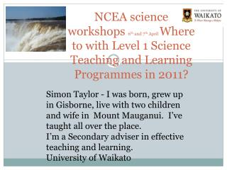NCEA science 6/7 th  April 2011 Workshop  Programme  9am-12.30pm