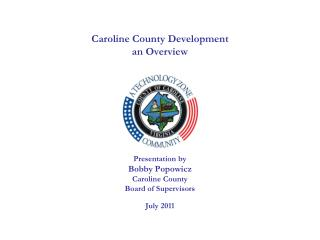 Caroline County Resides  in a  Unique Location With Unique  Challenges and Opportunities