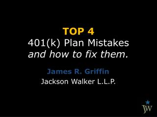 TOP 4 401(k) Plan Mistakes and how to fix them.