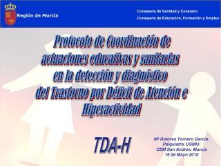 Consejería de Sanidad y Consumo Consejería de Educación, Formación y Empleo