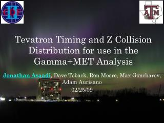 Tevatron Timing and Z Collision Distribution for use in the Gamma+MET Analysis