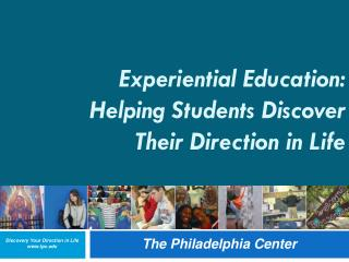 Experiential Education: Helping Students Discover Their Direction in Life