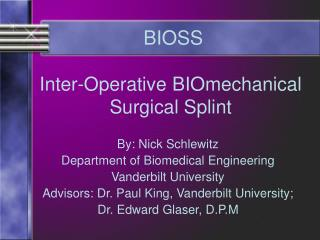 Inter-Operative BIOmechanical Surgical Splint
