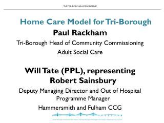 Home Care Model for Tri-Borough