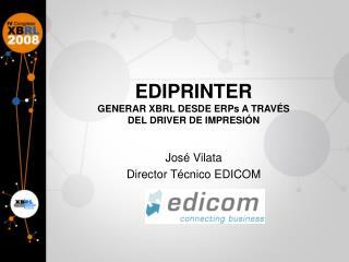 EDIPRINTER GENERAR XBRL DESDE ERPs A TRAV S  DEL DRIVER DE IMPRESI N