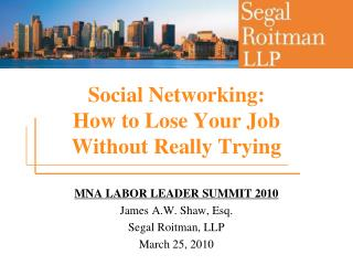 Social Networking:  How to Lose Your Job  Without Really Trying