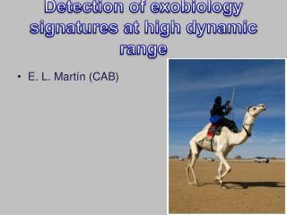Detection of exobiology signatures at high dynamic range