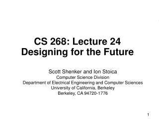 CS 268: Lecture 24 Designing for the Future