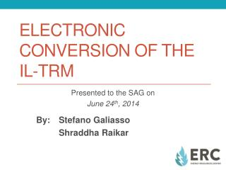 Electronic Conversion of the  IL-TRM