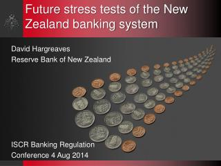 Future  stress tests of the New Zealand banking system