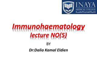 Immunohaematology lecture NO(5)