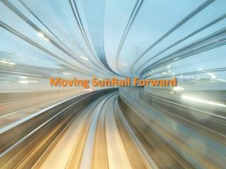 Moving SunRail Forward