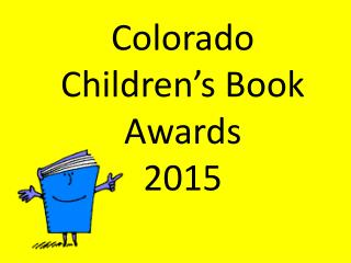 Colorado Children's Book Awards  2015