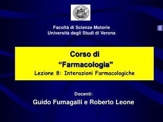 """Corso di """"Farmacologia"""" Lezione 8: Interazioni Farmacologiche"""